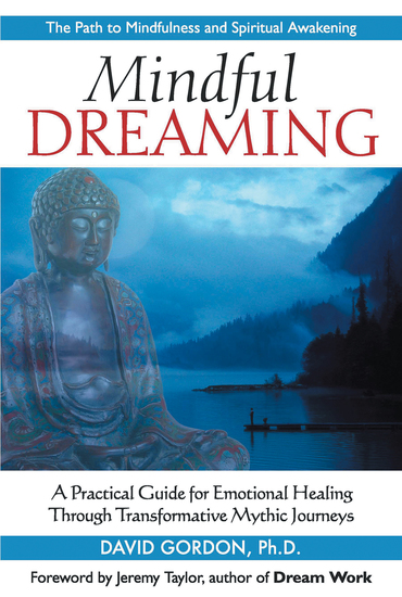 Mindful Dreaming - A Practical Guide for Emotional Healing Through Transformative Mythic Journeys - cover