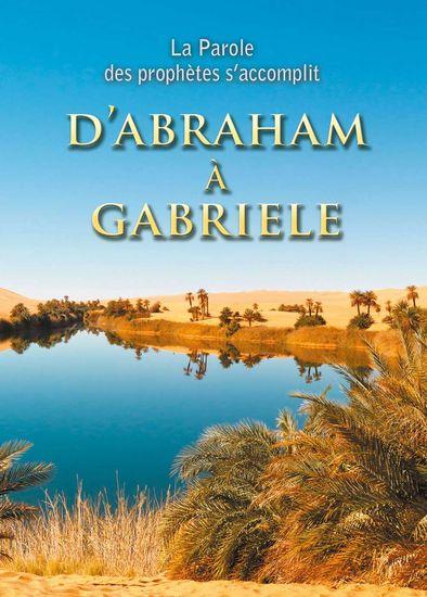 La Parole des prophètes s'accomplit D'ABRAHAM À GABRIELE - cover