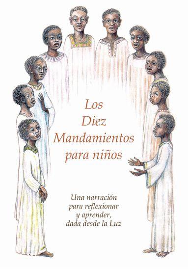 Los Diez Mandamientos para niños - Una narración para reflexionar y aprender dada desde la Luz - cover