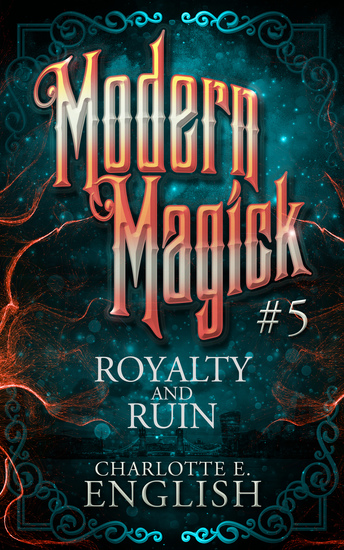 Royalty and Ruin - Modern Magick 5 - cover