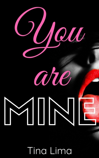 You are Mine - 3 Hot Stories - cover