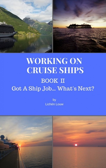 Got A Ship Job What's Next? - Working On Cruise Ships - cover