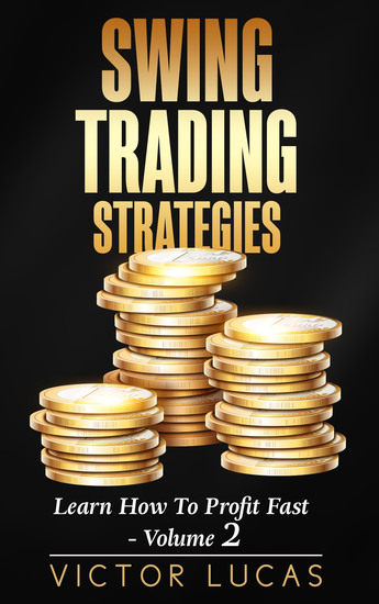 Swing Trading Strategies - Learn How to Profit Fast - Series 2 - cover