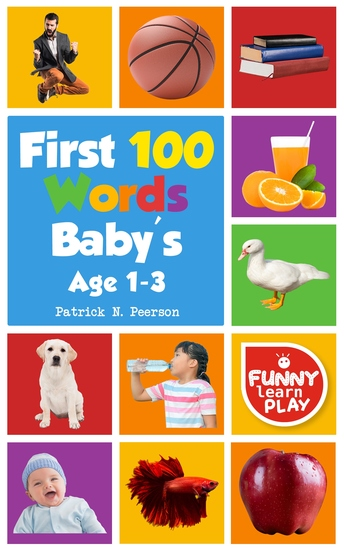 First 100 Words - for Bright Minds & Sharpening Skills - First 100 Words Toddler Eye-Catchy Photographs Awesome for Learning & Vocabulary - cover