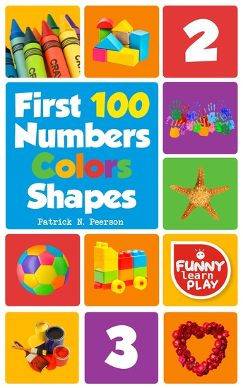 First 100 Numbers - To Teach Counting & Numbering with Comfort - First 100 Numbers Color Shapes Tough Board Pages & Enchanting Pictures for Fun & Learning - cover