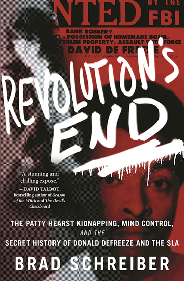 Revolution's End - The Patty Hearst Kidnapping Mind Control and the Secret History of Donald DeFreeze and the SLA - cover
