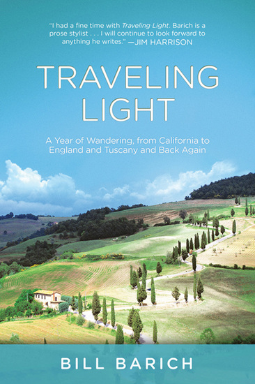 Traveling Light - A Year of Wandering from California to England and Tuscany and Back Again - cover