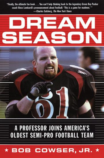 Dream Season - A Professor Joins America's Oldest Semi-Pro Football Team - cover