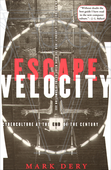Escape Velocity - Cyberculture at the End of the Century - cover