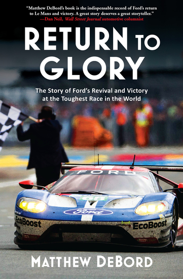 Return to Glory - The Story of Ford's Revival and Victory at the Toughest Race in the World - cover