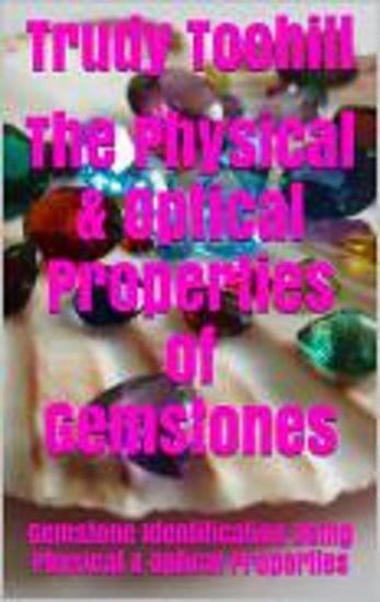 The Physical & Optical Properties of Gemstones - Australian Gemstones Series #3 - cover