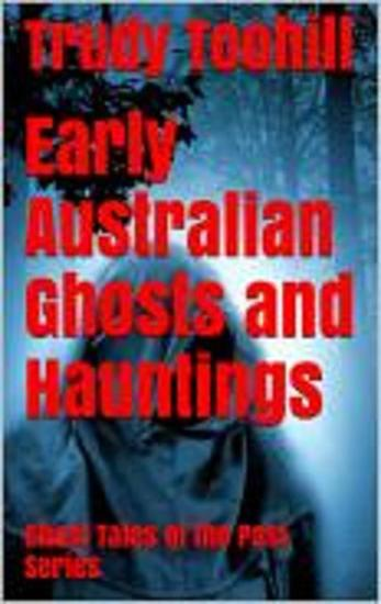 Early Australian Ghosts and Hauntings - Ghost Tales of the Past #2 - cover