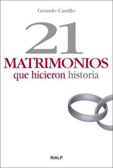 21 matrimonios que hicieron historia - cover