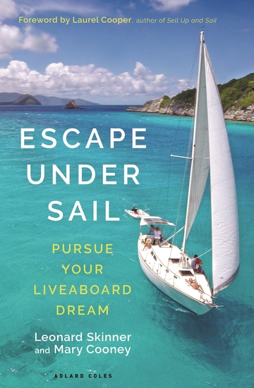 Escape Under Sail - Pursue Your Liveaboard Dream - cover