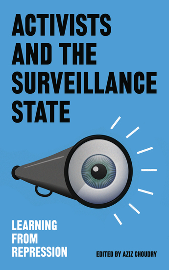 Activists and the Surveillance State - Learning from Repression - cover