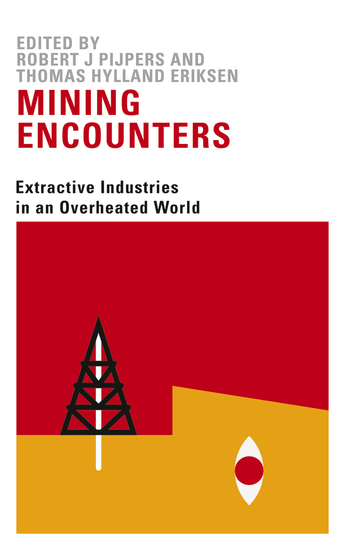 Mining Encounters - Extractive Industries in an Overheated World - cover