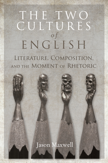 The Two Cultures of English - Literature Composition and the Moment of Rhetoric - cover