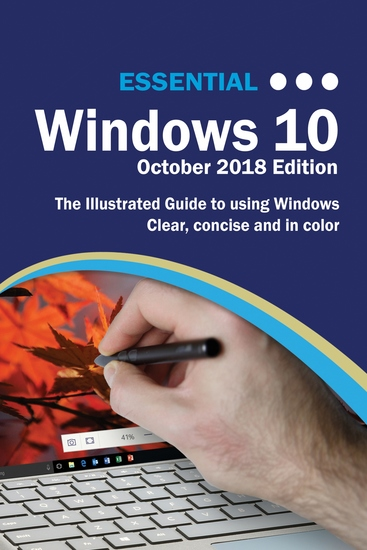 Essential Windows 10 October 2018 Edition - The Illustrated Guide to Using Windows - cover
