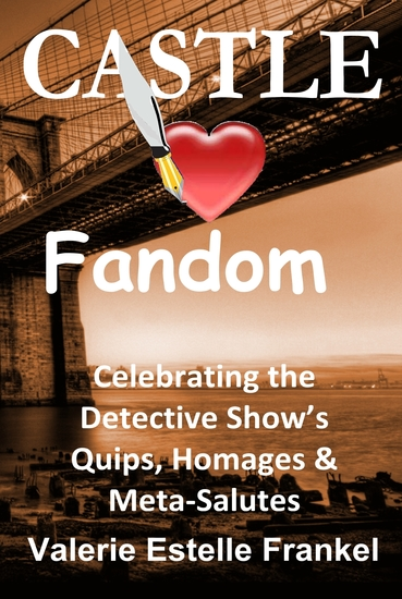 Castle Loves Fandom - Celebrating the Detective Show's Quips Homages and Meta-Salutes - cover