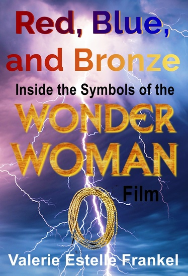 Red Blue and Bronze - Inside the Symbols of the Wonder Woman Film - cover
