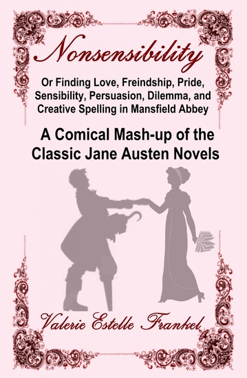Nonsensibility Or Finding Love Freindship Pride Sensibility Persuasion Dilemma and Creative Spelling in Mansfield Abbey - cover