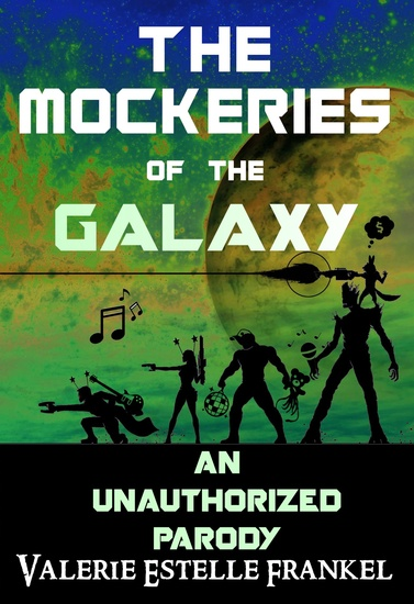 The Mockeries of the Galaxy - The Unauthorized Parody of The Guardians of the Galaxy - cover