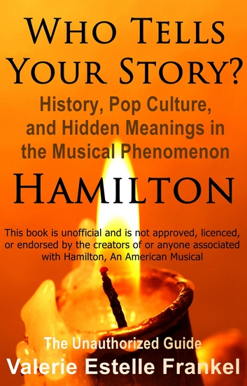 Who Tells Your Story? - History Pop Culture and Hidden Meanings in the Musical Phenomenon Hamilton - cover