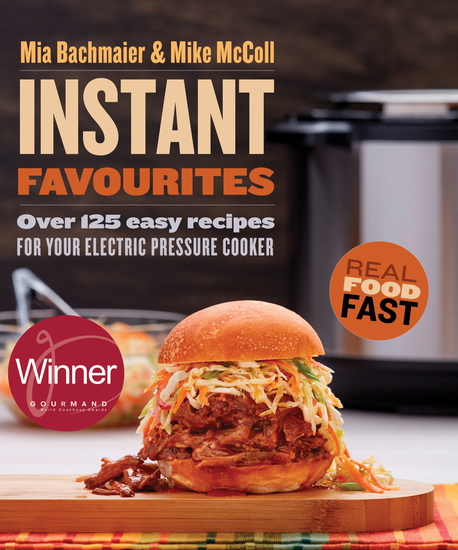Instant Favourites - Over 125 easy recipes for your electric pressure cooker - cover