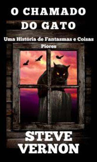 O Chamado Do Gato - Uma História De Fantasmas E Coisas Piores - cover