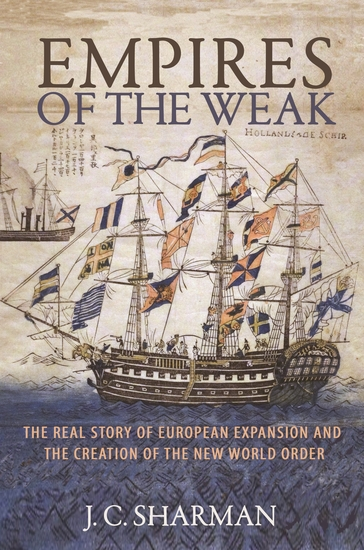 Empires of the Weak - The Real Story of European Expansion and the Creation of the New World Order - cover