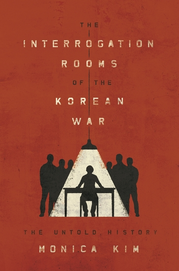 The Interrogation Rooms of the Korean War - The Untold History - cover