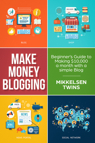 Money Making Blogging - Beginner's Guide to Making $10000 a Month with a Simple Blog - cover