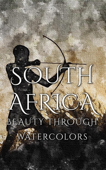 South Africa Beauty Through Watercolors - cover