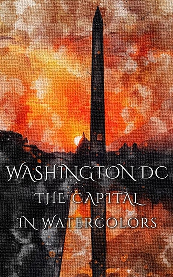 Washington DC The Capital In Watercolors - cover