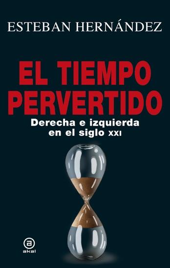 El tiempo pervertido - Derecha e izquierda en el siglo XXI - cover