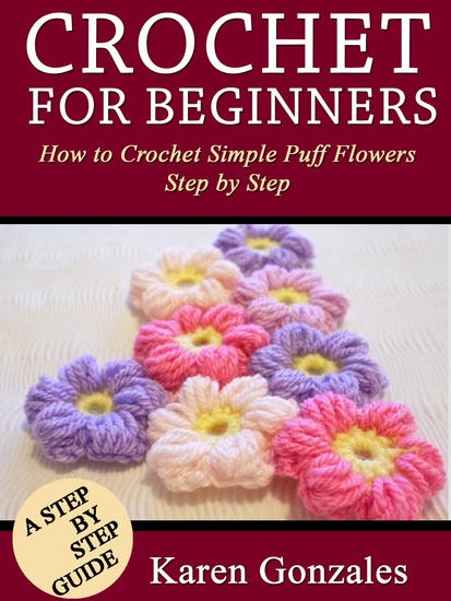 Crochet for Beginners - how to Crochet Simple Puff Flowers Step by Step - cover