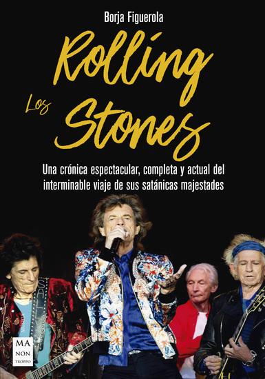 Los Rolling Stones - Una crónica espectacular completa y actual del interminable viaje de sus satánicas majestades - cover