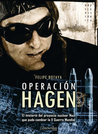 Operación Hagen - El misterio del proyecto nuclear Nazi que pudo cambiar la II Guerra Mundial - cover