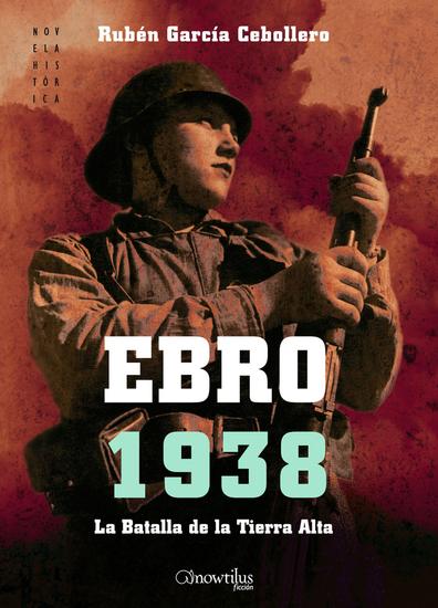 Ebro 1938 - La Batalla de la Tierra Alta - cover