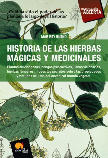 Historia de las Hierbas Mágicas y Medicinales - Plantas alucinógenas hongos psicoactivos lianas visionarias hierbas fúnebres - cover