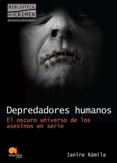 Depredadores humanos - El oscuro universo de los asesinos en serie - cover