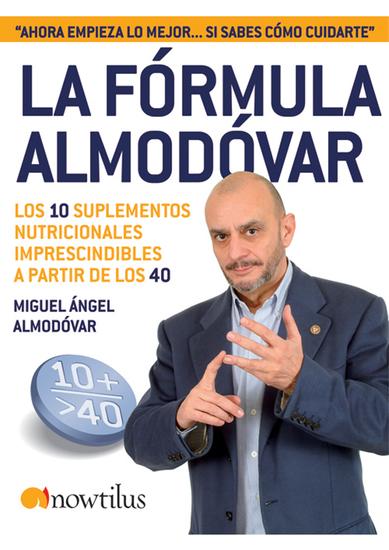 La fórmula Almodóvar - Los 10 suplementos nutricionales imprescindibles a partir de los 40 - cover