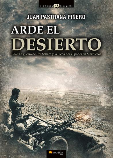 Arde el desierto - La guerra de Ifni-Sahara - cover