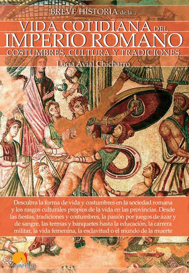 Breve historia de la vida cotidiana del Imperio romano - cover