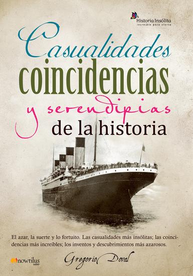 Casualidades coincidencias y serendipias de la historia - cover