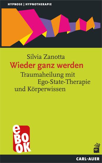 Wieder ganz werden - Traumaheilung mit Ego-State-Therapie und Körperwissen - cover