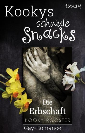 Kookys schwule Snacks – Band 4 - Die Erbschaft - cover