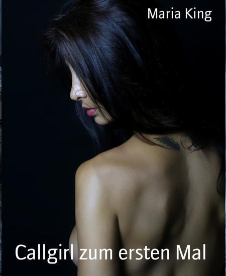 Callgirl zum ersten Mal - Erlebnisse einer Escort-Dame - cover