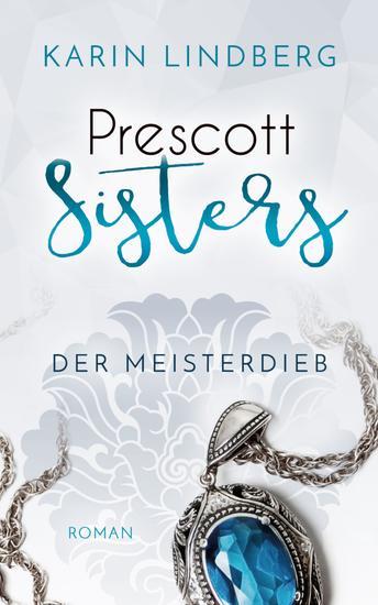 Der Meisterdieb - Prescott Sisters 3 - Liebesroman - cover
