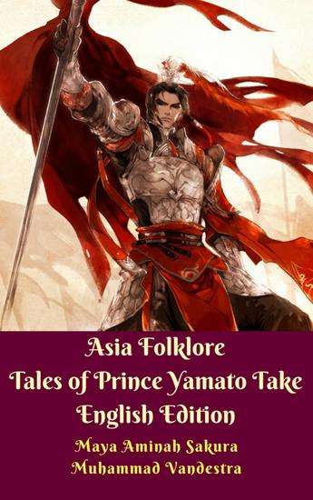 Asia Folklore Tales of Prince Yamato Take English Edition - cover